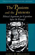 The passions and the interests : political arguments for capitalism before its triumph