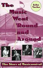 The music went 'round and around : the story of Musicarnival