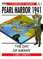 Pearl Harbor 1941 : the day of infamy