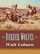 Border wolves : a western trio