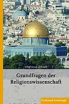 Grundfragen der Religionswissenschaft