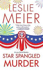 Star spangled murder : a Lucy Stone mystery
