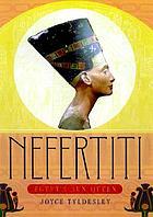 Nefertiti : Egypt's sun queen