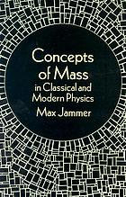 Concepts of mass, in classical and modern physics