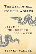 The best of all possible worlds : a story of philosophers, God, and evil