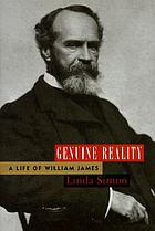 Genuine reality : a life of William James
