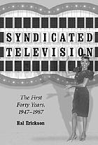 Syndicated television : the first forty years, 1947-1987