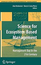 Science for ecosystem-based management : Narragansett Bay in the 21st centuryScience of ecosystem-based management Narragansett Bay in the 21st century
