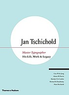 Jan Tschichold : master typographer : his life, work & legacy