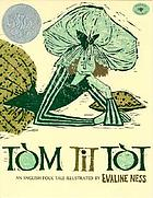 Tom tit tot : an English folk tale