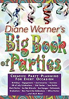 Diane Warner's big book of parties : creative party planning for every occasion