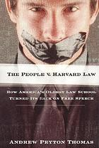 The People v. Harvard Law how America's oldest law school turned its back on free speech