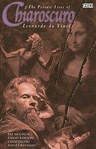 Chiaroscuro : the private lives of Leonardo da Vinci