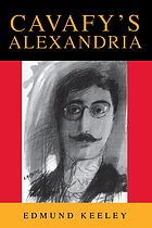 Cavafy's Alexandria : study of a myth in progress