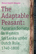 The adaptable peasant agrarian society in western Sri Lanka under Dutch rule, 1740-1800