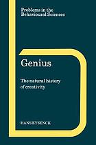 Genius : the natural history of creativity