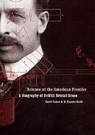 Science at the American frontier : a biography of DeWitt Bristol Brace