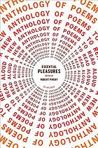 Essential pleasures a new anthology of poems to read aloud : poems