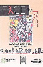 Face to face : poems and short stories about a virus