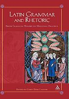 Latin grammar and rhetoric : from classical theory to medieval practice