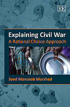 Explaining civil war : a rational choice approach