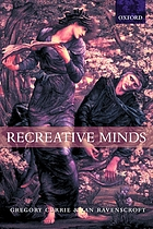 Recreative minds : imagination in philosophy and psychology