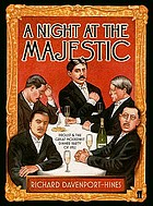A night at the Majestic : Proust and the great modernist dinner party of 1922