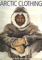 Arctic clothing of North America- : Alaska, Canada, Greenland
