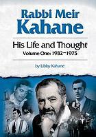 Rabbi Meir Kahane : his life and thought