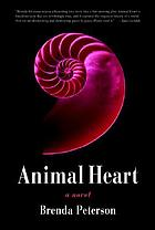 Animal heart : a novel