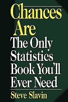 Chances are : the only statistics book you'll ever need