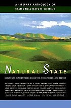 Natural state : a literary anthology of California nature writing