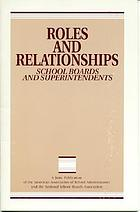 Roles and relationships : school boards and superintendents