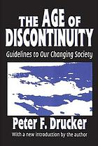 The age of discontinuity; guidelines to our changing society