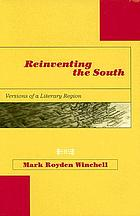 Reinventing the South : versions of a literary region
