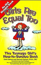 Girls are equal too : how to survive : for teenage girls