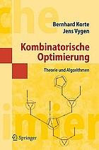 Kombinatorische Optimierung Theorie und Algorithmen