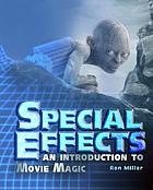 Special effects : an introduction to movie magic