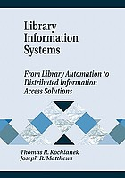 Library information systems : from library automation to distributed information access solutions