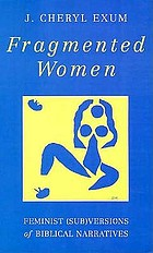 Fragmented women : feminist (sub)versions of biblical narratives