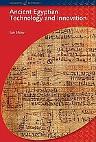 Ancient Egyptian technology and innovation : transformations in pharaonic material culture