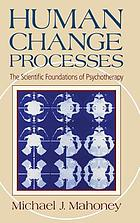 Human change processes : the scientific foundations of psychotherapy