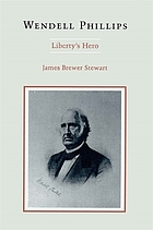 Wendell Phillips, liberty's hero