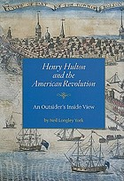 Henry Hulton and the American Revolution : an outsider's inside view