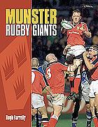 Munster rugby giants : the rise and rise of Munster rugby