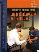 Essentials of the Reid technique : criminal interrogation and confessions