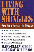 Living with shingles : new hope for an old disease