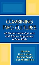 Combining two cultures : McMaster University's arts and science programme : a case study