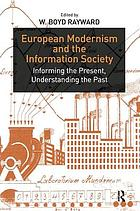 European modernism and the information society : informing the present, understanding the past