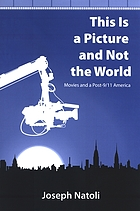 This is a picture and not the world : movies and a post-9/11 America